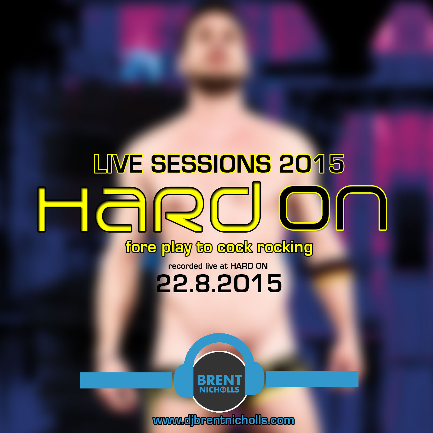 LIVE SESSIONS 2015: HARD ON 22.8.2015 Foreplay To CockRocking