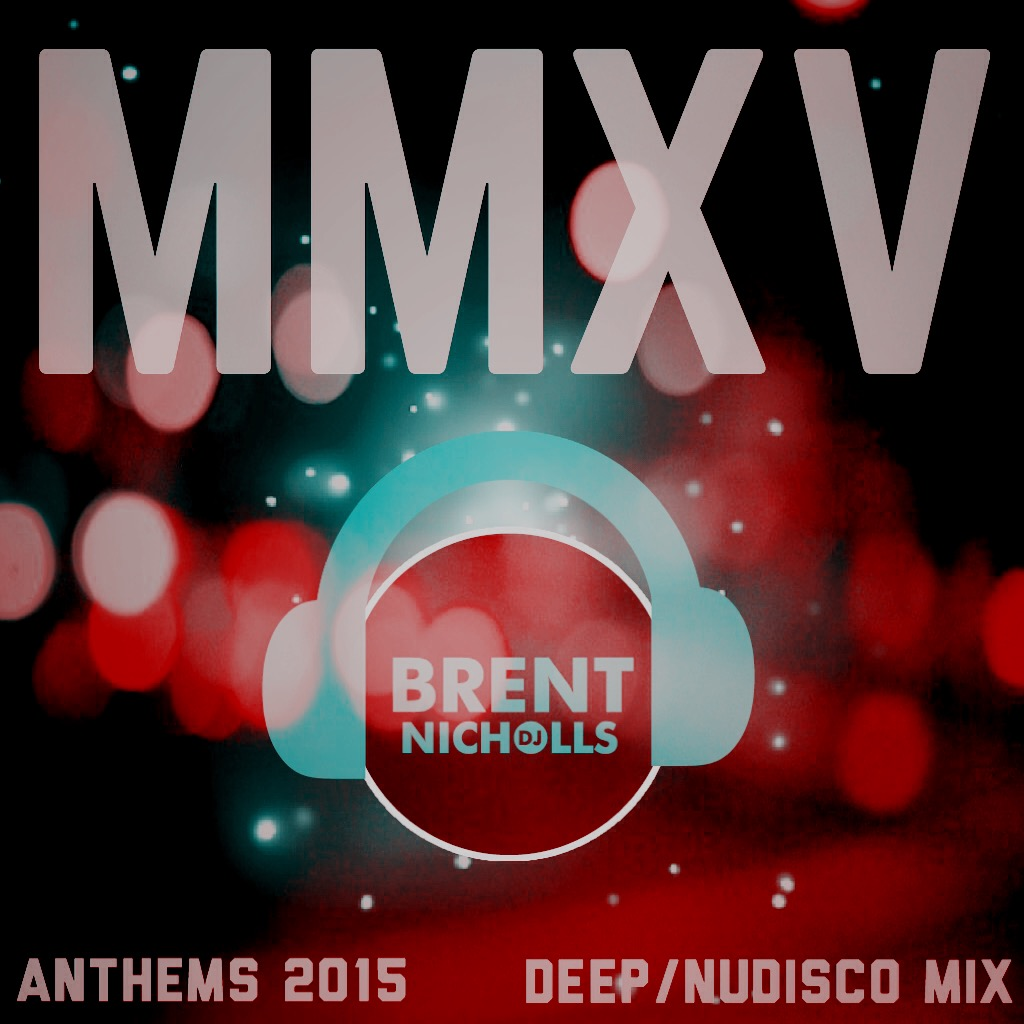 PODCASTS: MMXV THE ANTHEMS- DEEP & DISCO MIX
