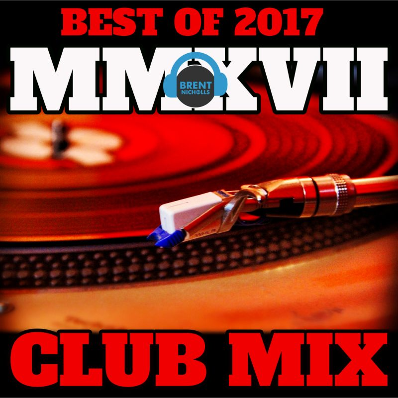 PODCAST: MMXVII -BEST OF 2017 THE CLUB MIX