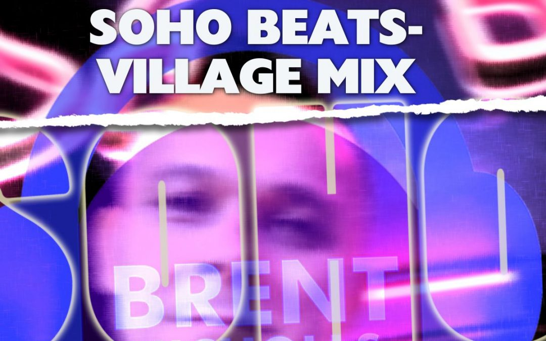 SPECIALIST PODCAST: SOHO BEATS- THE VILLAGE MIX