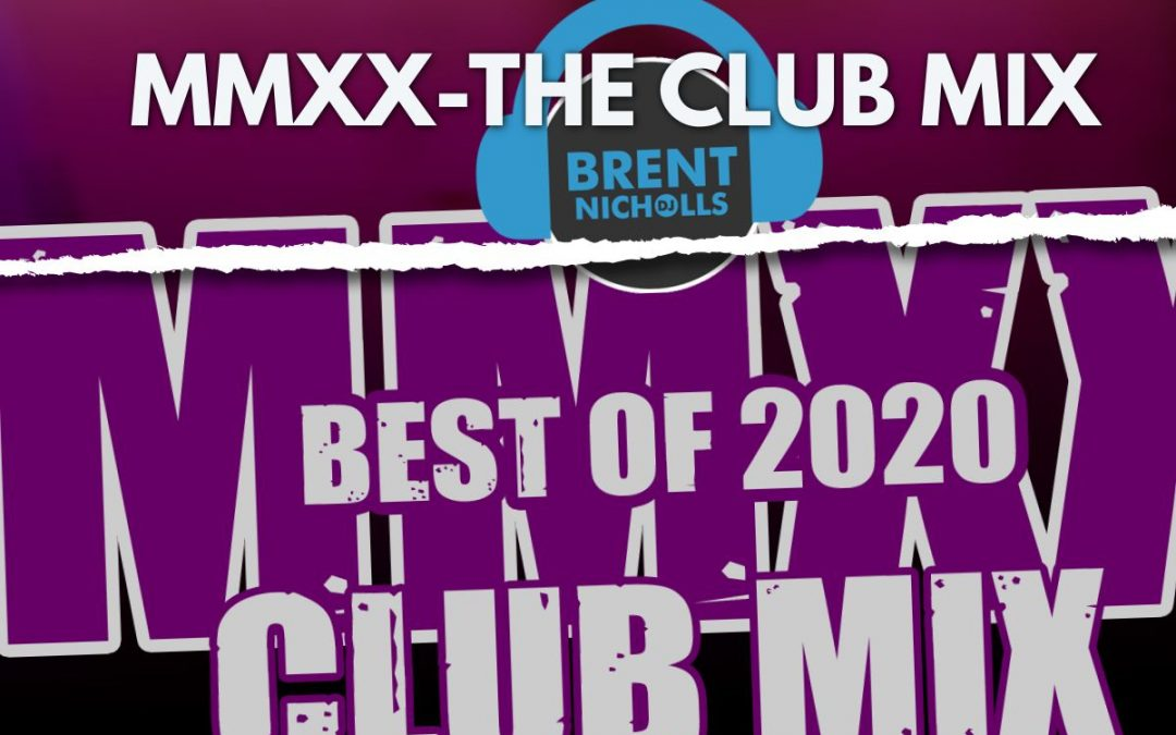 PODCAST: MMXX THE BEST OF 2020- THE CLUB MIX