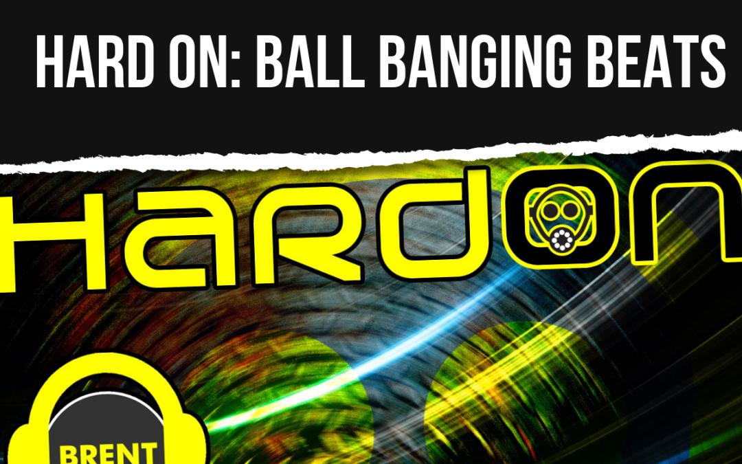 PODCAST: HARD ON BALL BANGING BEATS