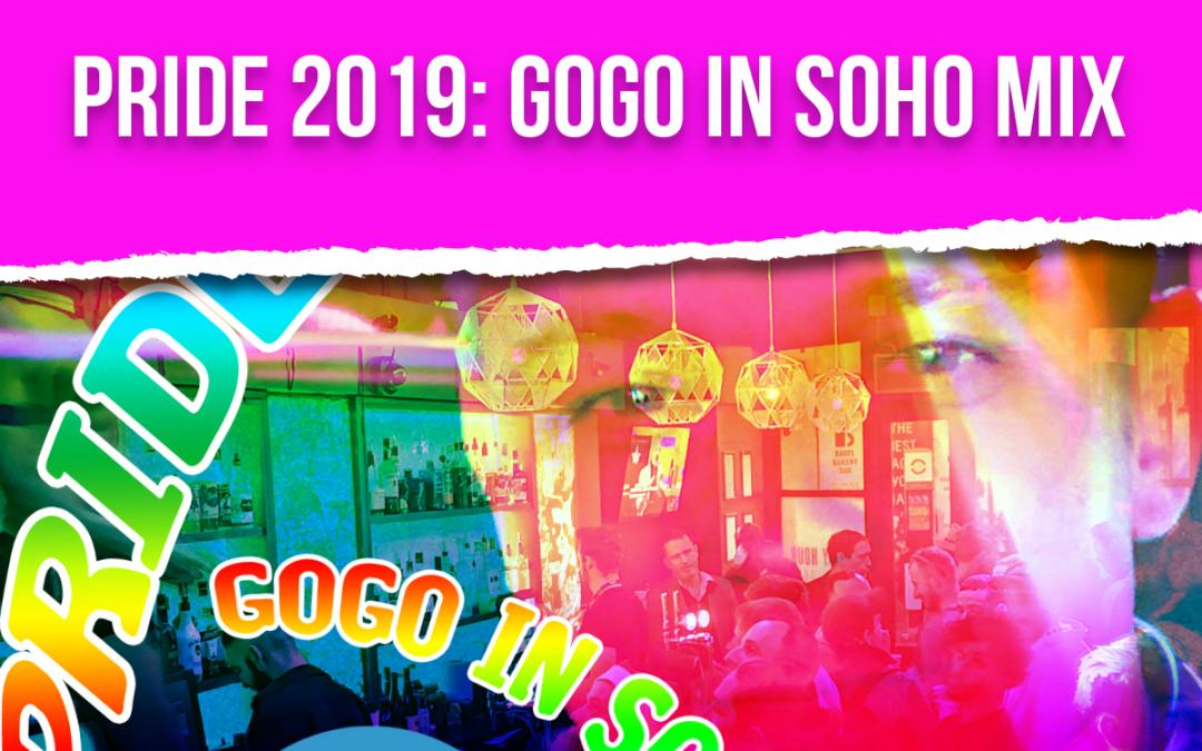 PODCAST: PRIDE 2019- GOGO IN SOHO MIX