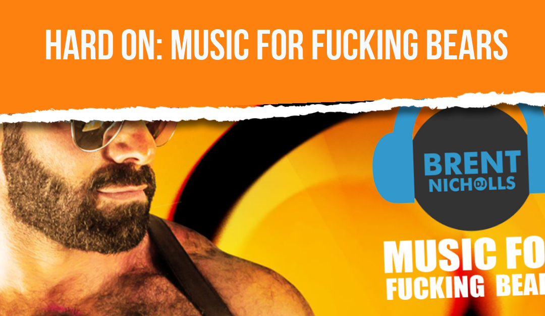PODCAST: HARD ON- MUSIC FOR FUCKING BEARS (Promo)