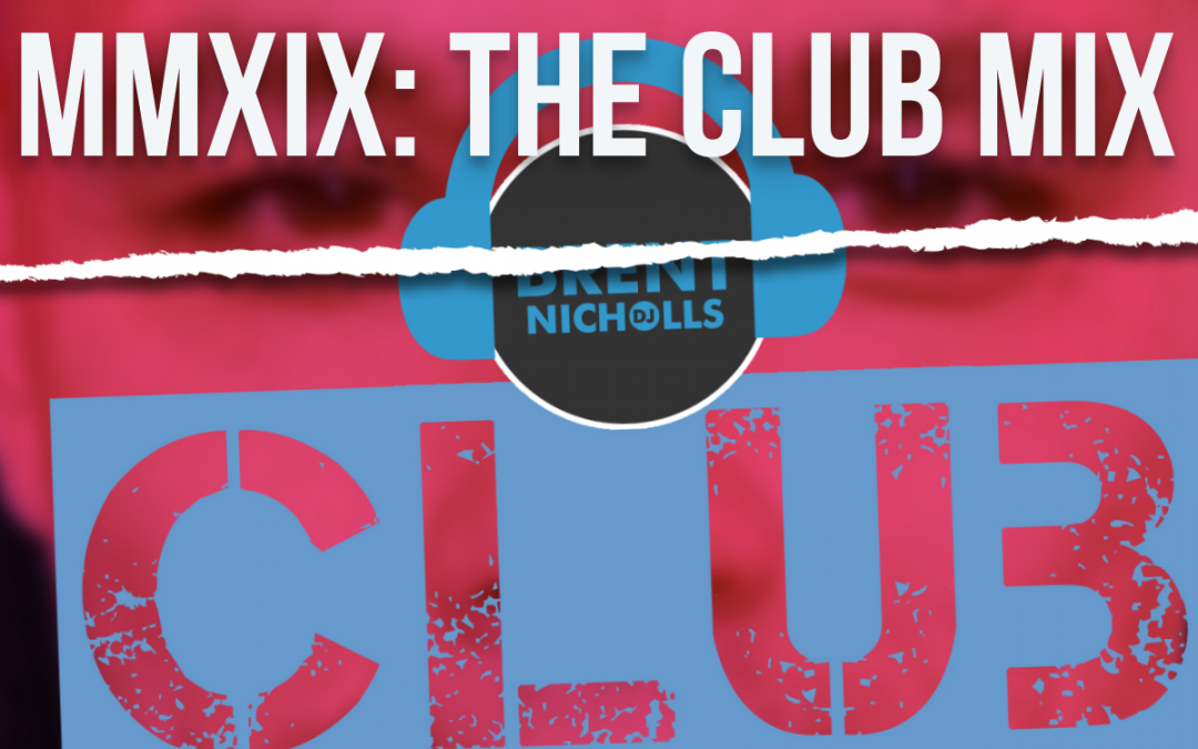 PODCAST: MMXIX- THE CLUB MIX