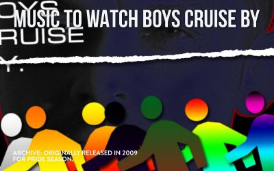 ARCHIVE: MUSIC TO WATCH BOYS CRUISE BY (2009)