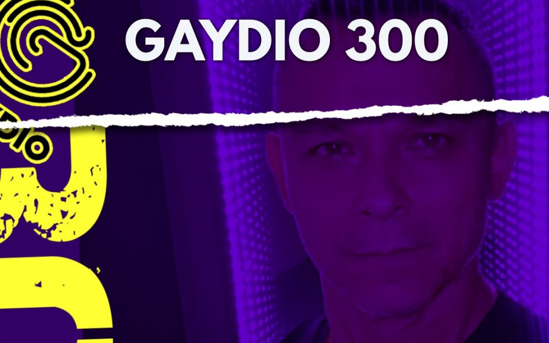PODCAST: GAYDIO 300